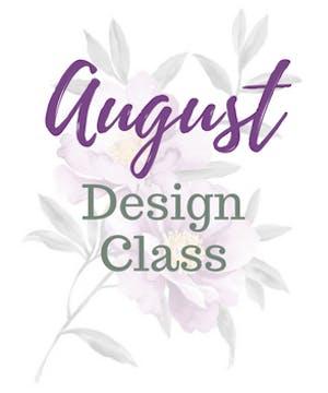August Design Class