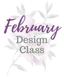 February Design Class