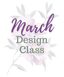 March Design Class