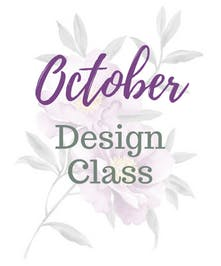 October Design Class